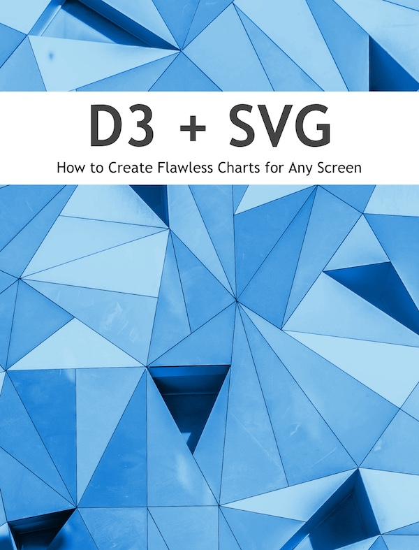 D3 + SVG: How to Create Flawless Charts for Any Screen